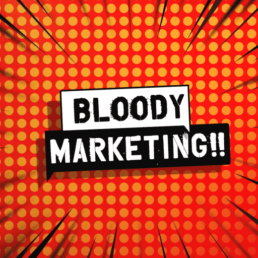About Us Bloody Marketing!!